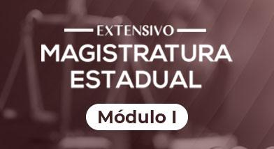 Extensivo Magistratura Estadual - Módulo I | 2021/01