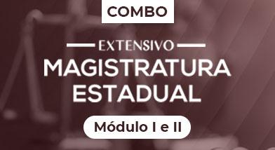 Combo Extensivo Magistratura Estadual - Módulo I e II | 2021/01