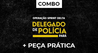 Combo Operação Sprint Delta + Reta Final | Delegado de Polícia Civil PARÁ