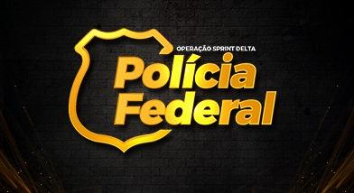 Operação Sprint Delta POLÍCIA FEDERAL