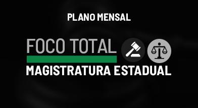 TRINO - FOCO TOTAL MAGISTRATURA ESTADUAL