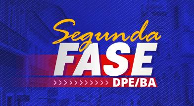 SEGUNDA FASE DPE/BA
